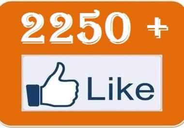 give you 2250 facebook likes or fans to your fanpages or website within 48 hours