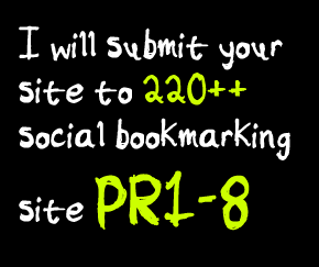 submit your site to 220++ social bookmarking sites PR1-8