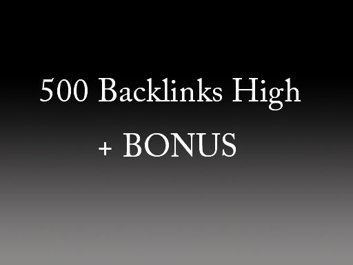 make 500 high quality backlinks and BONUS inside