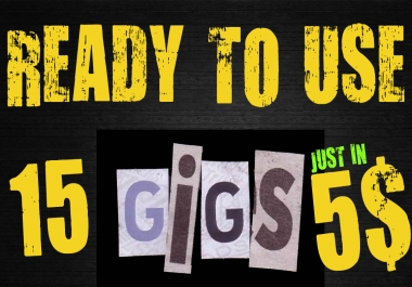 Give You Ready to Use GIGS