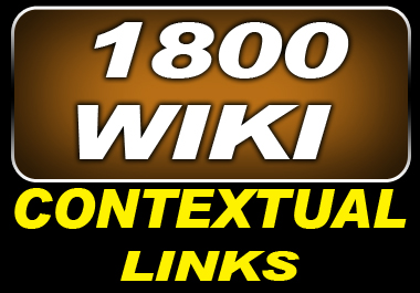 make 1800 wiki contextual links on 1800 unique domains Awesome and most powerful gig