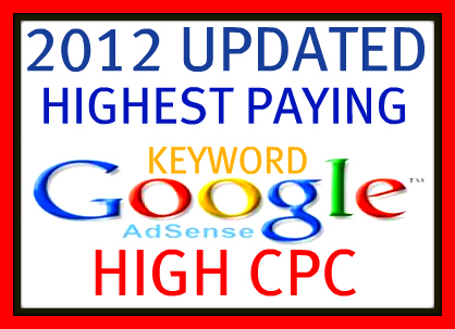 Give You 8000 Adsense 2012 Updated High Paying Keyword List With Detail