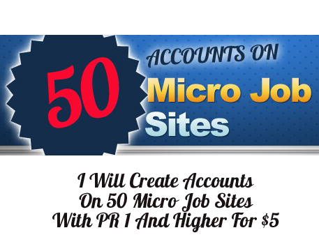 Create Accounts On 50 Micro Job Sites With PR 1 And Higher