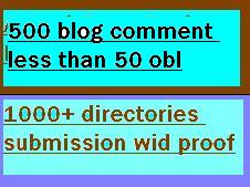 submitt sites upto 1000+ directories and create 500 blog comment on low obl less than 50