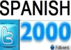 get you 2000 targeted SPANISH twitter followers in 24 hours