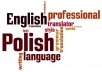 professionally translate any text from English to Polish and vice versa up to 500 words