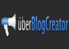 I will Provide You Uberblogcreator 2 + Tutorial