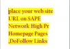place your web site URL on SAPE Network High Pr Homepage Pages ,DoFollow Links to spice up your web site Rankings