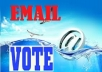 GIVE YOU 100 EMAIL VOTE IN ANY CONTEST WITHIN FEW HOURS ONLY