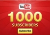 provide You, Real Human Verified 1000+ High Quality YouTube Subscribers, only
