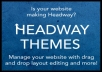 I will give you Headway Themes