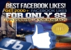 I provide 2000+ high quality facebook likes