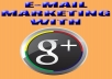 Show You How To Get A Targeted Email List Using Google+