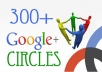 i will give you 400+ REAL looking Google circles to your plus page