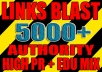 make 5000+ VERIFIED authority high pr and edu links mixed backlinks blast!!!!!!