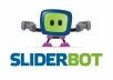 I will Give You SliderBot - Is The Only Image Plugin Built For Profits!