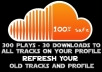 add 300 soundcloud plays and 30 downloads to all tracks on your profile@!@