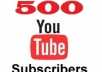 get you 500 REAL Human YouTube Subscribers to your Channel