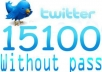get you 15100 real looking twitter followers in any account within 7hours without pass 
