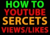 show you the SECRET to adding 100 500 or even 1000 Youtube Likes and Views everyday