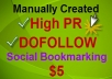 manually submit link to top 20 DOFOLLOW Social Bookmarking sites PR8 to PR3 + Bonus 20 Dofollow PR7 to PR5 Angela Backlink
