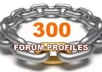 build quite 300 DOFOLLOW Profile Links from PR2 to PR7 forums and build quite 5000 links to them for large link juice to your url