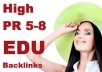 create 11 DoFollow EDU Backlinks from High PR5 to PR8 Sites