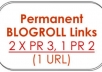 give you 2 x PR3 + 2 x PR2 + 1 x PR1 Permanent BLOGROLL Links