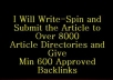 write Spin Submit Article To over 8000 Articles Directories To Give ArticleBacklinks Unique ArticleSubmission Service