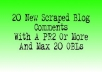 give You A FRESH And Spam Free Scraped Blog Comment List With A Pr2+ And A Max Of 20 Obls For Best Search Engine Rankings