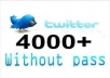 add You 28000+ Real  looking Twitter Followers Without Need Your Pswd