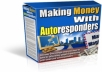 show you how to make money with autoresponders