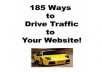 give you 185 Ways to Drive TRAFFIC to Your Website