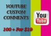 give 100+ custom comments for your youtube video