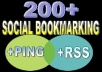 Bookmark your link to 200 unique social bookmarking sites, ping + Rss + seolinks