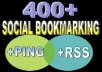 Bookmark your link to 400 unique social bookmarking sites, ping + Rss + seolinks