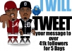 Tweet your message to over 41k Twitter Followers for 5 days
