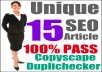 Give 15 UNIQUE Articles That Pass Copyscape & Duplichecker Test On Any Keyword