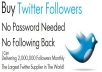 26,000+ Real Looking and Permanent Twitter Followers to any account without any Password in less than 9 Hours