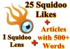create Squidoo lens + 10+ Likes + Articles with 500+ Words