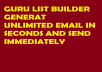 give you two software that will generate and send unlimited veified emails in very short time