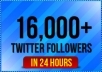 add 16,000 real looking followers to your twitter account in just a few hours for
