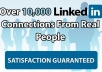 I will get You Over 10,000 Real LINKEDIN Connections