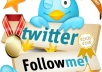 give  60+ REAL twitter followers to any twitter account  ,