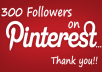 give u 300 pinterest followers in ashort time from real & active account