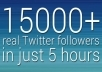 add Super Duper Fast 15000+ REAL twitterr followers to your twiter profile in just 8 hrs without password