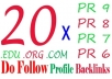 manually create a mix of 20 PR6 PR7 PR8 and PR9 edu,org,com profile backlinks only