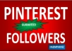 Give you minimum 500 active Pinterest follower without password only