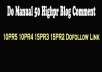 do manually 50 Highpr Blog Comment 10PR5 10PR4 15PR3 15PR2 Dofollow Link