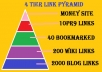 generate 4 Tier Link Pyramid using 10☞PR9 Back_links in Tier1 Followed by 40 Social Bookmarking 200 Wiki Submission and 2000 Blog Comments
